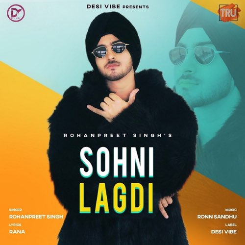 Sohni Lagdi by Rohanpreet Singh - MP3 Song Download