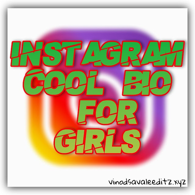 Instagram Cool Bio for Girls