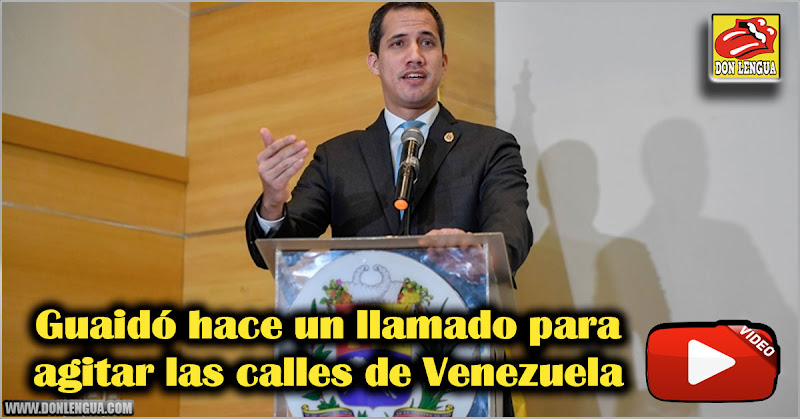 Guaidó hace un llamado para agitar las calles de Venezuela