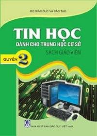 Sách giáo viên tin học THCS Quyển 2 - Nhiều Tác Giả