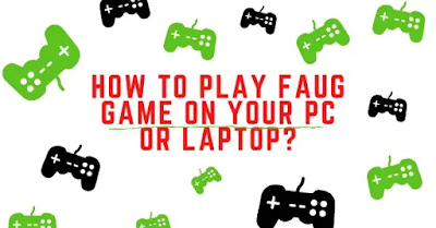 How To Play Faug game On Pc or Laptop?