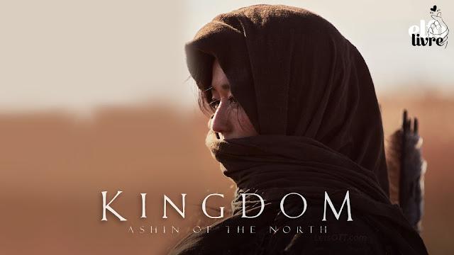 Tudo o que já sabemos sobre Kingdom: Ashin of the North