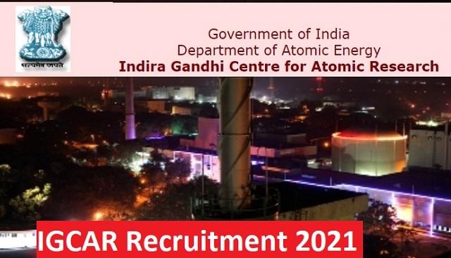 IGCAR Kalpakkam Recruitment 2021