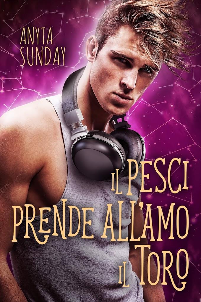 """Recensione: """"Il Pesci prende all'amo il Toro"""" (Serie Segni d'amore #4) di Anyta Sunday"""