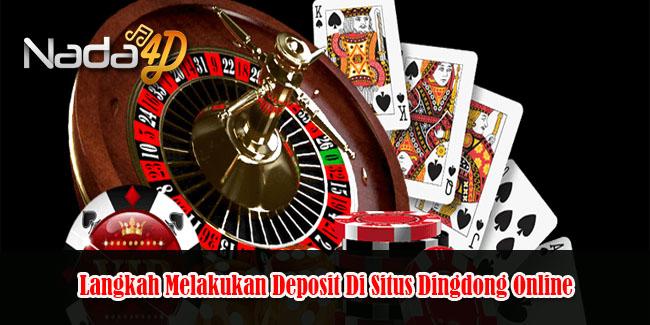 Langkah Melakukan Deposit Di Situs Dingdong Online