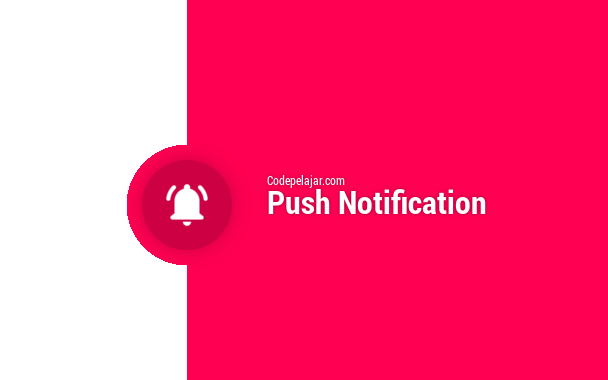 Tutorial Membuat Material Push Notification