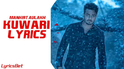 Kuwari Lyrics - Mankirt Aulakh