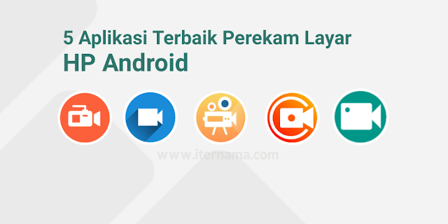 5 Aplikasi Prekam Layar Android