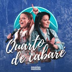 Música Quarto de Cabaré - Maiara e Maraisa (2019)