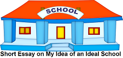Short Essay on My Idea of an Ideal School