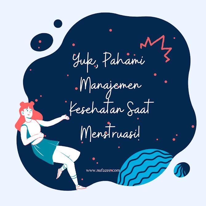 Yuk Pahami Manajemen Kesehatan Saat Menstruasi!