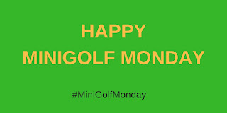 Happy Minigolf Monday