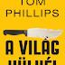 Tom Phillips: A világ hülyéi