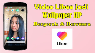 Cara Membuat Video Likee Jadi Wallpaper HP Bergerak dan Bersuara