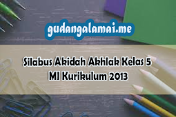 Silabus Akidah Akhlak Kelas 5 MI Kurikulum 2013