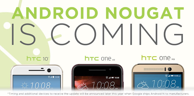HTC 10 ,One m9,One A9 android nougat update