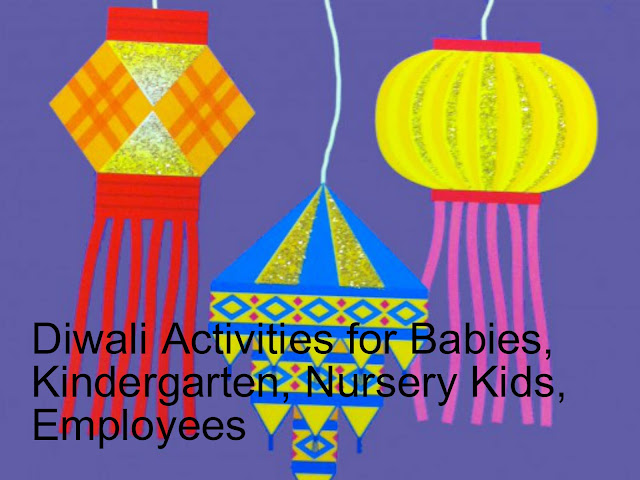 Diwali Activities for Babies, Kindergarten, Nursery Kids, Employees