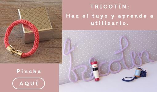 Tricotín: Qué es cómo se utiliza y cómo hacer uno