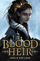 review of Blood Heir by Amélie Wen Zhao