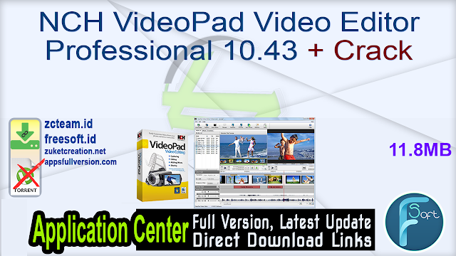 NCH VideoPad Video Editor Professional 10.43 + Crack_ ZcTeam.id