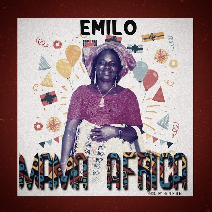 Mama Africa - Emilo || MP3 Download
