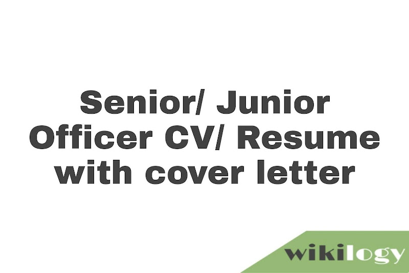 Senior Junior Officer CV Resume with a cover letter: