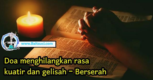 Doa menghilangkan rasa kuatir dan gelisah - Berserah