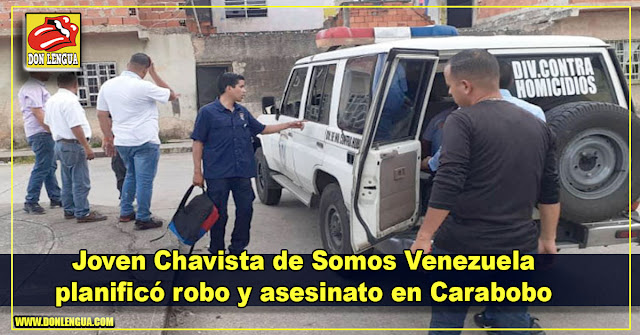 Joven Chavista de Somos Venezuela planificó robo y asesinato en Carabobo