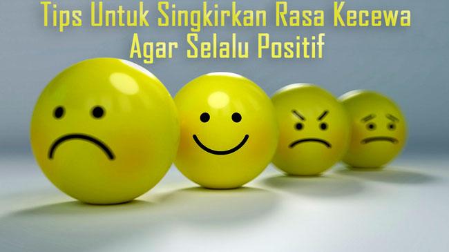 cara agar selalu tetap positif dalam menghadapi kekecewaan