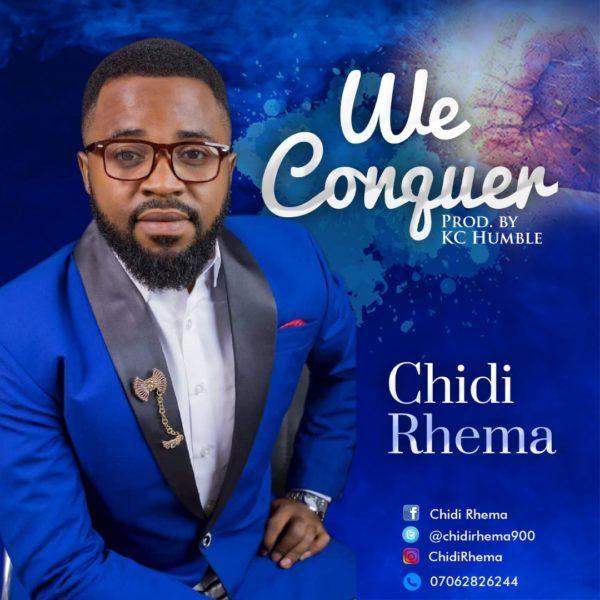 Chidi Rhema – We Conquer | Gospel Hotspot NG | Free Gospel Songs