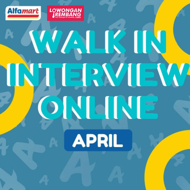 Walk In Interview Online Lowongan Kerja Crew Store Alfamart Rembang April