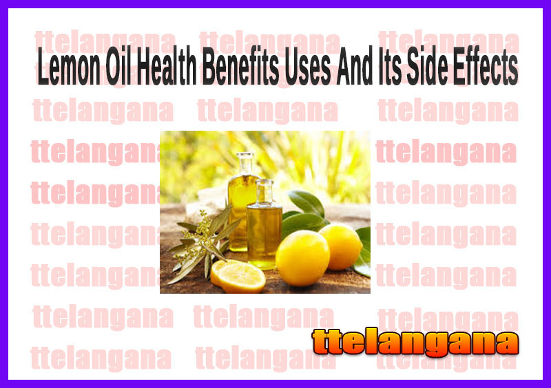 Lemon Oil Health Benefits Uses And Its Side Effects