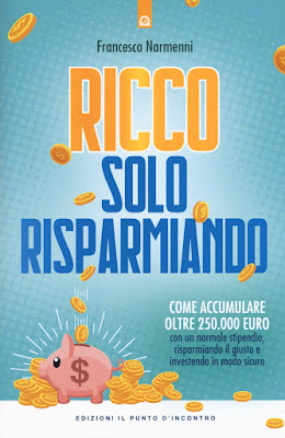 https://www.amazon.it/risparmiando-accumulare-stipendio-risparmiando-investendo/dp/8868206056/ref=sr_1_1?__mk_it_IT=%C3%85M%C3%85%C5%BD%C3%95%C3%91&crid=3P6F73XUJ1JU7&keywords=francesco+narmenni&qid=1571147708&s=books&sprefix=francesco+narm%2Cstripbooks%2C175&sr=1-1&_encoding=UTF8&tag=siavit0d21-21&linkCode=ur2&linkId=e8cfd772b0a60af061aa687fdc56e2d9&camp=3414&creative=21718