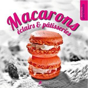 Télécharger Livre Gratuit Macarons, éclairs et pâtisseries pdf