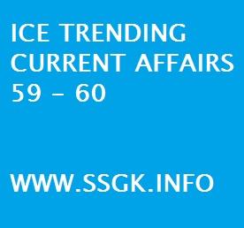 ICE TRENDING CURRENT AFFAIRS 59 - 60