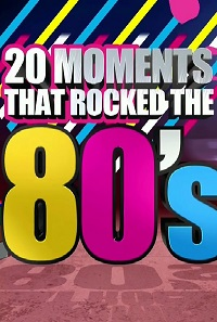 Watch 20 Moments That Rocked the 80's Online Free in HD