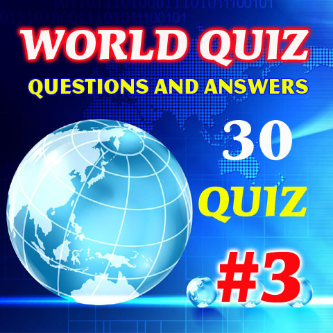 World General Knowledge Quiz Questions and Answers - Part - 3 - Quiz