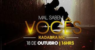 Kadabra MC - Mal Sabem Vocês