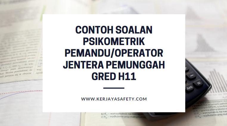Contoh Soalan Psikometrik Pemandu/Operator Jentera Pemunggah H11