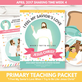 https://www.theredheadedhostess.com/product/primary-sharing-time-2017-can-feel-saviors-love-try-like-jesus-christ-april-week-4/