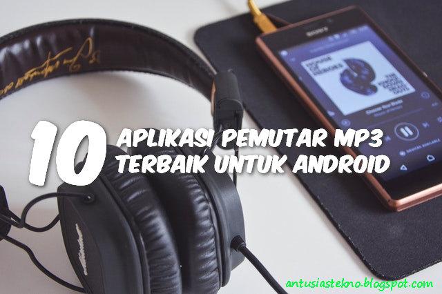 10 Aplikasi Pemutar MP3 Terbaik Untuk Android