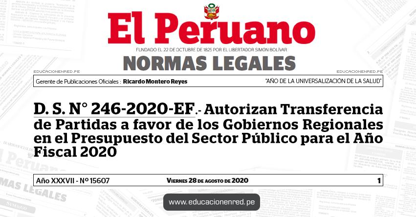 D. S. N° 246-2020-EF.- Autorizan Transferencia de Partidas a favor de los Gobiernos Regionales en el Presupuesto del Sector Público para el Año Fiscal 2020