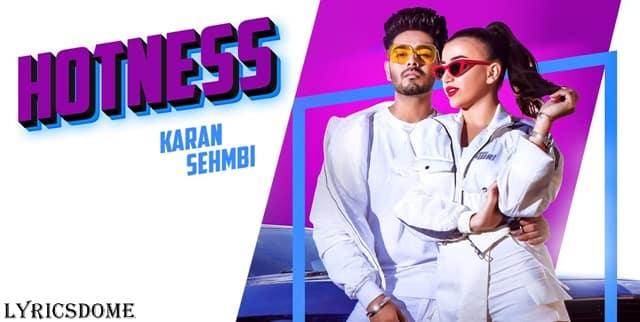 Hotness Lyrics  Karan Sehmbi