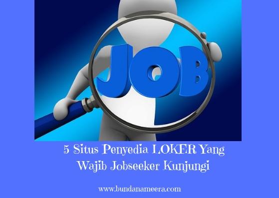 5 Situs Penyedia LOKER Yang Wajib Jobseeker Kunjungi