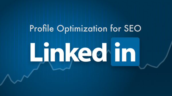 LinkedIn Profile Optimization for SEO
