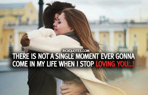 couple love hug kiss quotes Life When I Stop Loving You