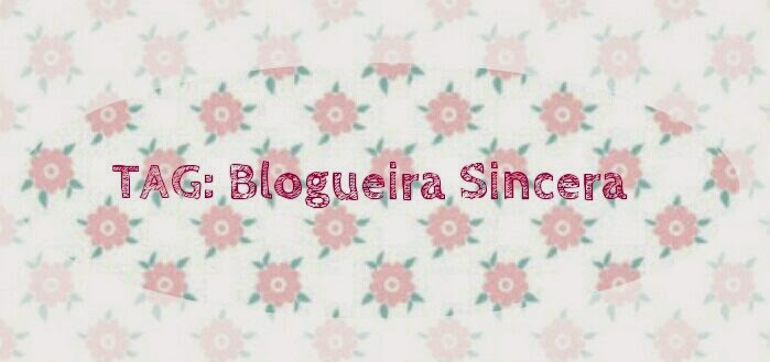 Tag: Blogueira Sincera