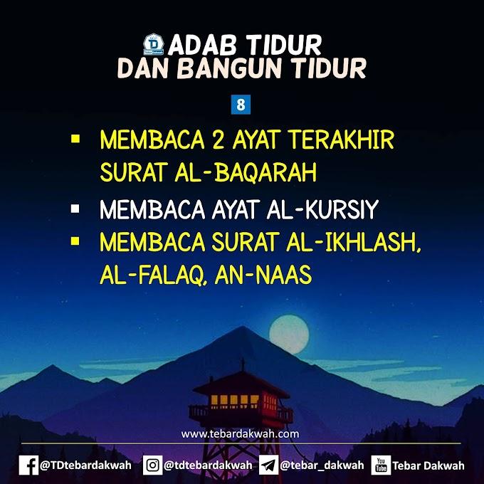 ADAB TIDUR DAN BANGUN TIDUR | 8. MEMBACA 2 AYAT AKHIR SURAT AL-BAQARAH, AYAT AL-KURSIY, AL-IKHLASH, AL-FALAQ, DAN AN-NAAS