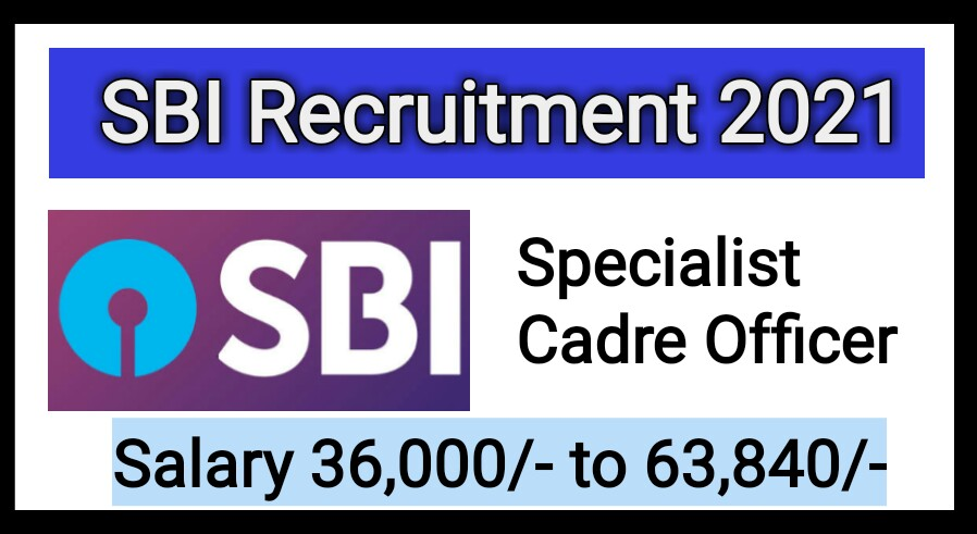 SBI Recruitment 2021 | Specialist Cadre Officers Posts