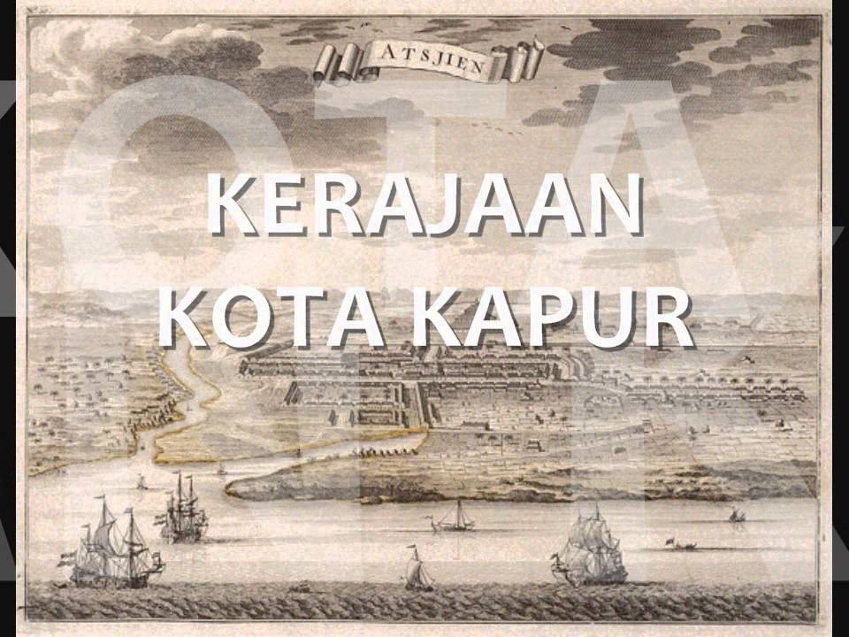 Sejarah Kerajaan Kota Kapur Beserta Penjelasannya Terlengkap Edukasi Indonesia Edukasinesia Com